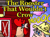 The Rooster That Wouldn't Crow